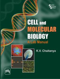 CELL AND MOLECULAR BIOLOGY : A Lab Manual: Book by CHAITANYA K. V.