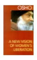 A New Vision of Women's Liberation: Book by Osho