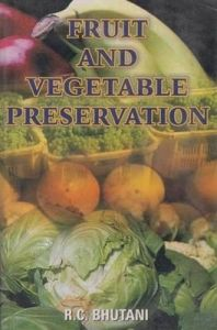 Fruit and Vegetable Preservation: Book by Bhutani, R C