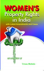 Women's Property Right's In India With Latest Amendments And Cases: Book by Urusa Mohsin