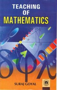 Teaching of Mathematics: Book by Suraj Goyal
