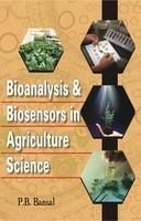 Bioanalysis and Biosensors in Agriculture Science: Book by P.B. Bansal