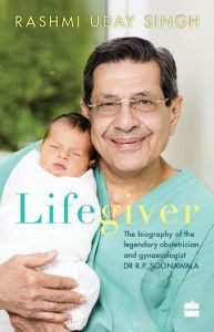 Lifegiver The Biography of Dr R.P. Soonawala: Book by Rashmi Uday Singh
