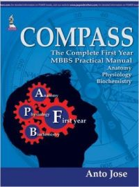 Compass : The Complete First Year MBBS Practical Manual Anatomy