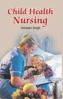 Child Health Nursing (Pb): Book by Sanjeev Singh