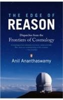 The Edge Of Reason: Dispatches From The Frontiers Of Cosmology: Book by Anil Ananthaswamy
