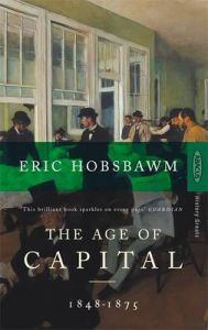 The Age of Capital: 1848-1875: Book by Eric Hobsbawm