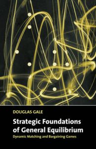 Strategic Foundations of General Equilibrium: Book by Douglas Gale