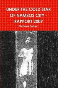 Under the Cold Star of Namsos City - Rapport 2009: Book by Nicholas Carlson