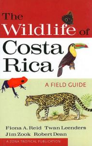 The Wildlife of Costa Rica: A Field Guide: Book by Fiona A Reid (Royal Ontario Museum, Toronto)