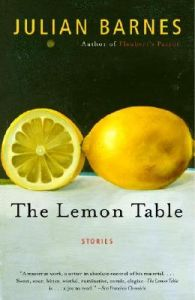 The Lemon Table: Book by Julian Barnes