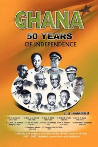 Ghana: 50 Year of Independence: Book by Joseph Godson Amamoo