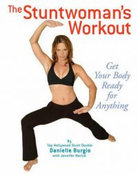 The Stuntwoman's Workout: Book by Danielle Burgio