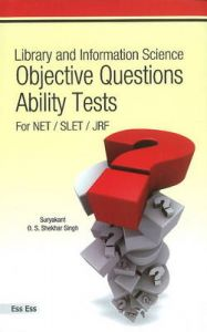 Library & Information Science: Objective Questions Ability Tests For NET / SLET / JRF, 2011: Book by Dr Suryakant