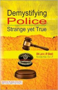 Demystifying Police: Strange Yet True: Book by B.N. Lahiri