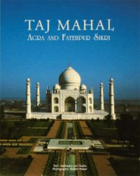 Taj Mahal Agra and Fatehpur Sikri: Book by Subhadra Sen Gupta