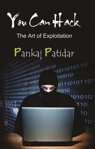 You Can Hack : The Art of Exploitation: Book by Pankaj Patidar