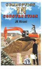 Corruption in Construction: Book by Jaikishan Hirani