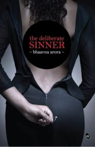 The Deliberate Sinner (English): Book by Bhaavna Arora