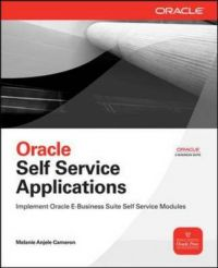 Oracle Self Service Applications: Book by Melanie Anjele Cameron