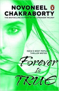 Forever is True: Book by Novoneel Chakraborty