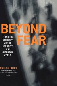 Beyond Fear: Thinking Sensibly About Security in an Uncertain World: Book by Bruce Schneier