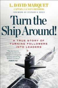 Turn the Ship Around!: Book by L David Marquet