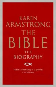 The Bible: The Biography: Book by Karen Armstrong