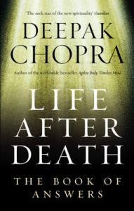Life After Death: The Book of Answers: Book by Deepak Chopra