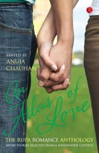 An Atlas of Love : The Rupa Romance Anthology (English) (Paperback): Book by Anuja Chauhan