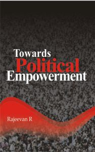 Towards Political Empowerment: Book by R. Rajeevan