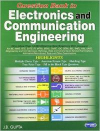 Question Bank in Electronics and Communication Engineering (with More Than 12000 Objective Type Question and Answer): Book by Gupta J B