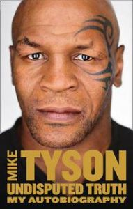 Undisputed Truth: Book by Mike Tyson