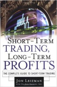 Short Term Trading, Long-Term Profits : The Complete Guide to Short-Term Trading (English) 1st Edition (Hardcover): Book by Jon Leizman
