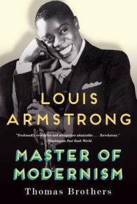 Louis Armstrong, Master of Modernism: Book by Thomas Brothers