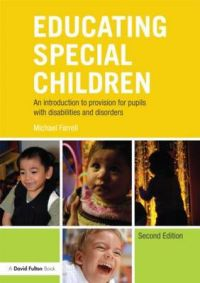 Educating Special Children: An Introduction to Provision for Pupils with Disabilities and Disorders: Book by Michael Farrell
