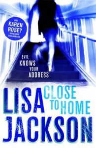 Close to Home: Book by Lisa Jackson
