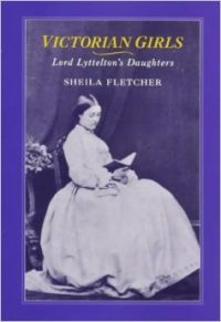Victorian Girls: Lord Lyttelton\'s Daughters (Hardcover): Book by Sheila Fletcher