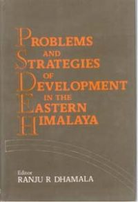 Problems And Strategies of Development In The Eastern Himalaya (English) (Hardcover): Book by Ranju R Dhamala