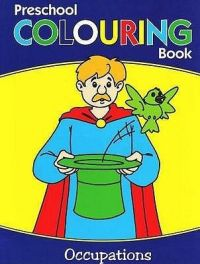 OCCUPATION PRESCHOOL COLOURING BOOK (English) (Paperback): Book by Pegasus
