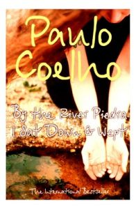 BY THE RIVER PIEDRA I SAT DOWN AND WEPT (English) (Paperback): Book by Paulo Coelho