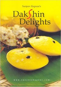 Dakshin Delights (English): Book by Sanjeev Kapoor