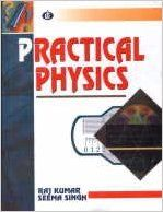 Practical Physics, 2012 (English): Book by Seema Singh Raj Kumar