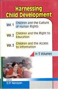 Harnessing Child Development (Children And The Culture of Human Rights), Vol. 1: Book by Ed. O.P. Narayan