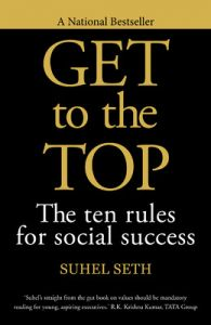 Get to the Top : The Ten Rules for Social Success (English) (Paperback): Book by Suhel Seth$$Authored By