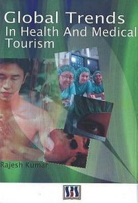 Global Trends in Health and Medical Tourism: Book by Rajesh Kumar