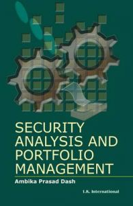 Security Analysis and Portfolio Management: Book by Ambika Prasad Dash