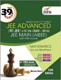 39 Years IIT-JEE Advanced + 15 yrs JEE Main Topic-wise Solved Paper Mathematics with Free ebook 12th Edition (English) (Paperback  Mamta Batra): Book by Disha Experts