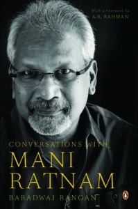 Conversations with Mani Ratnam (English) (Paperback): Book by Baradwaj Rangan