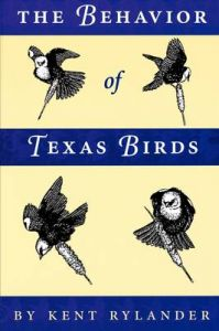 The Behavior of Texas Birds: Book by Kent Rylander